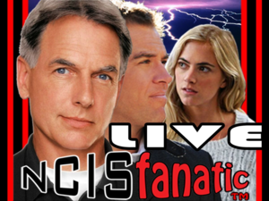 NCISfanatic LIVE Webcast — Fans Discuss NCIS & NCIS:Los Angeles — Hosted by NCISfanatic [John] & InherentlyRandom [Ashley] at LIVE.NCISfanatic.com - Tuesdays 7pm/ET