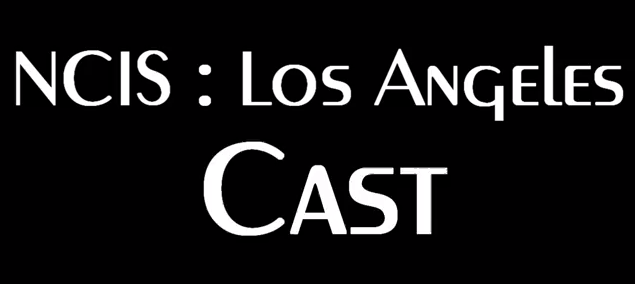 NCIS: Los Angeles Cast — Best Cast Ever! — Fan Video