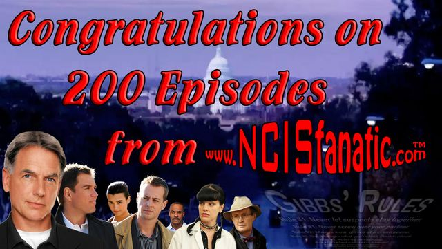 NCIS: Congratulations on 200th Episode from NCISfanatic™