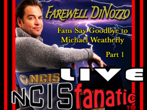 Fans Say Farewell DiNozzo and Goodbye to Michael Weatherly. Join us on webcam and share your own personal goodbye message for Michael.